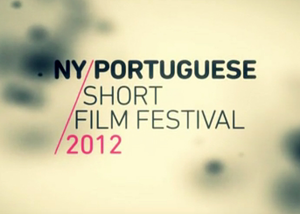 NY portuguese Short Film Festival 2012